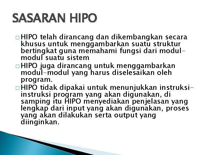 SASARAN HIPO � HIPO telah dirancang dan dikembangkan secara khusus untuk menggambarkan suatu struktur