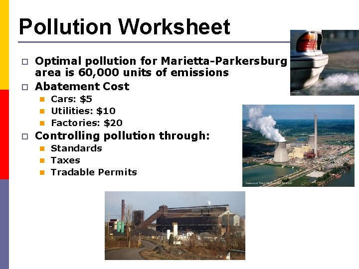 Pollution Worksheet p p Optimal pollution for Marietta-Parkersburg area is 60, 000 units of
