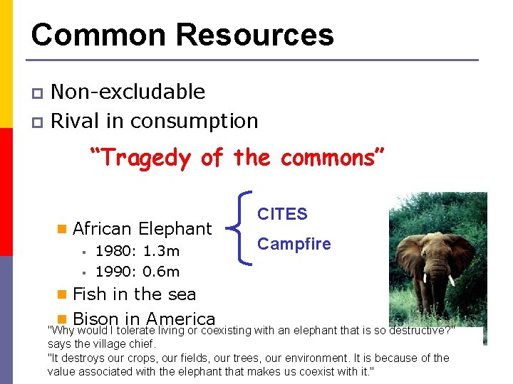"""Common Resources Non-excludable p Rival in consumption p """"Tragedy of the commons"""" n African"""