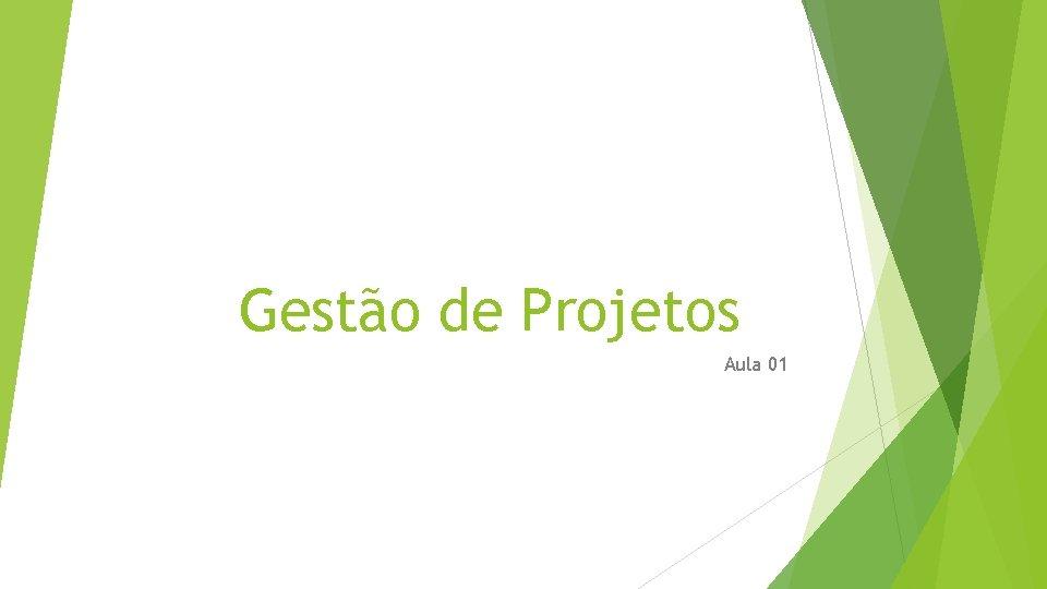 Gestão de Projetos Aula 01
