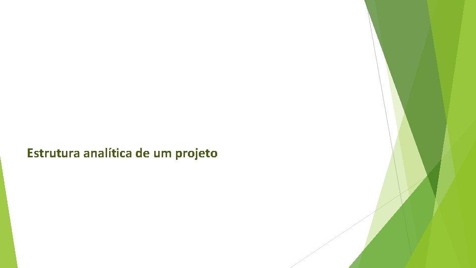 Estrutura analítica de um projeto
