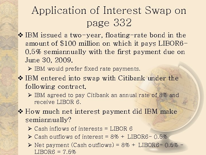 Application of Interest Swap on page 332 v IBM issued a two-year, floating-rate bond