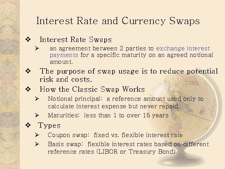 Interest Rate and Currency Swaps v Interest Rate Swaps Ø v an agreement between