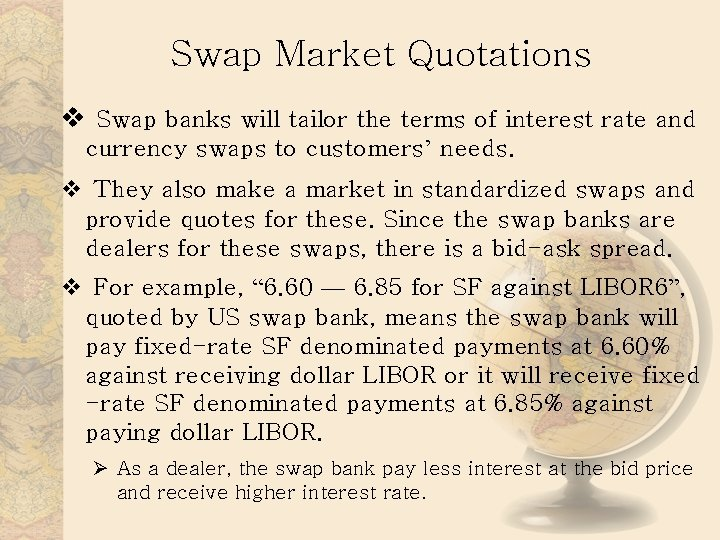 Swap Market Quotations v Swap banks will tailor the terms of interest rate and