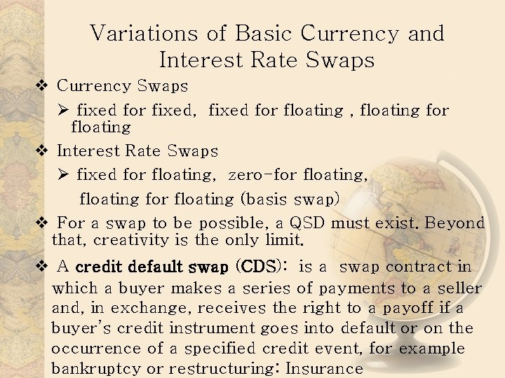 Variations of Basic Currency and Interest Rate Swaps v Currency Swaps Ø fixed for