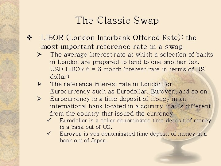 The Classic Swap v LIBOR (London Interbank Offered Rate): the most important reference rate