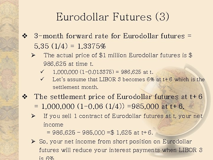 Eurodollar Futures (3) v 3 -month forward rate for Eurodollar futures = 5. 35