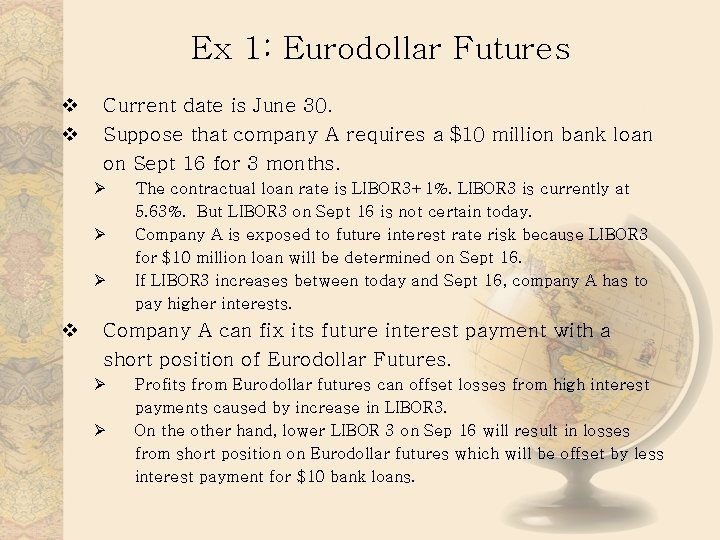 Ex 1: Eurodollar Futures v v Current date is June 30. Suppose that company