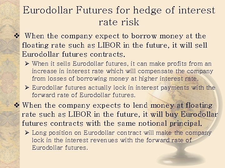 Eurodollar Futures for hedge of interest rate risk v When the company expect to