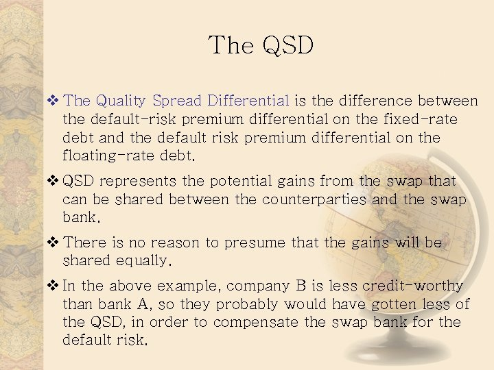 The QSD v The Quality Spread Differential is the difference between the default-risk premium