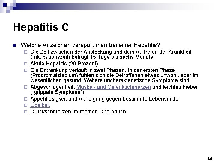 Hepatitis C n Welche Anzeichen verspürt man bei einer Hepatitis? ¨ ¨ ¨ ¨