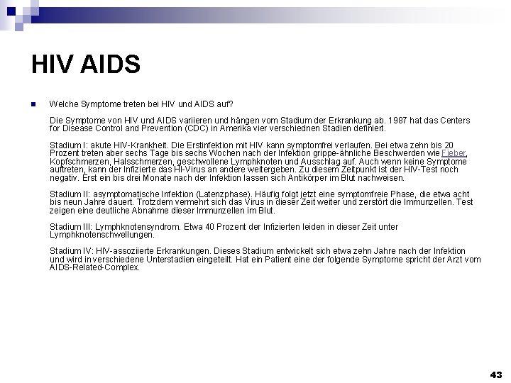 HIV AIDS n Welche Symptome treten bei HIV und AIDS auf? Die Symptome von