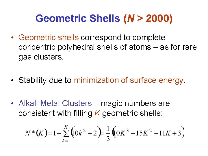 Geometric Shells (N > 2000) • Geometric shells correspond to complete concentric polyhedral shells