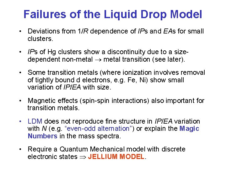 Failures of the Liquid Drop Model • Deviations from 1/R dependence of IPs and