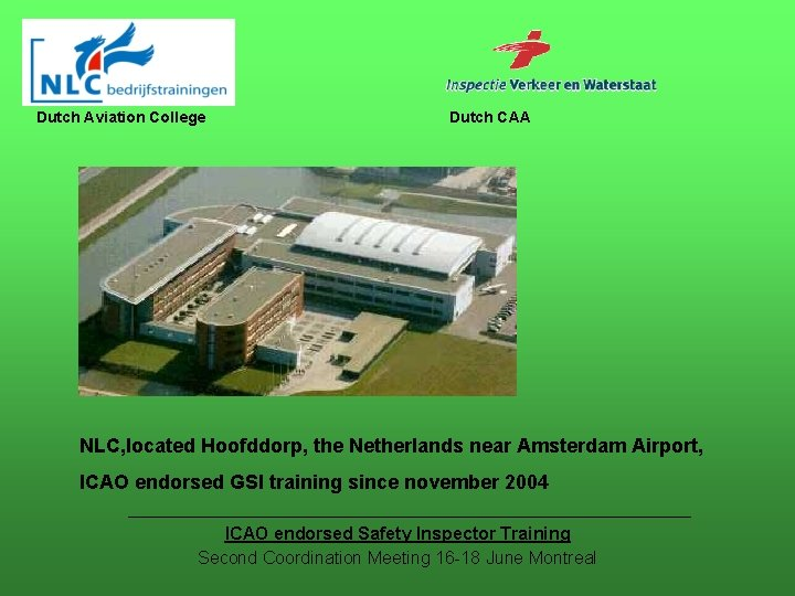 Dutch Aviation College Dutch CAA NLC, located Hoofddorp, the Netherlands near Amsterdam Airport, ICAO