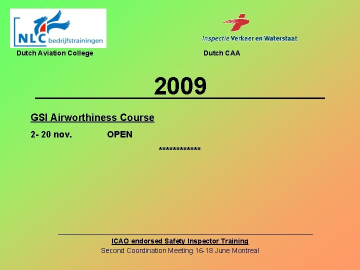 Dutch Aviation College Dutch CAA 2009 GSI Airworthiness Course 2 - 20 nov. OPEN
