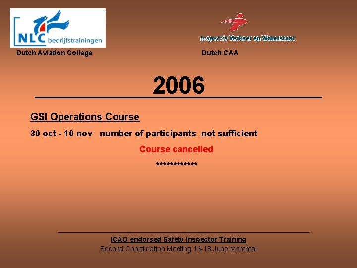 Dutch Aviation College Dutch CAA 2006 GSI Operations Course 30 oct - 10 nov