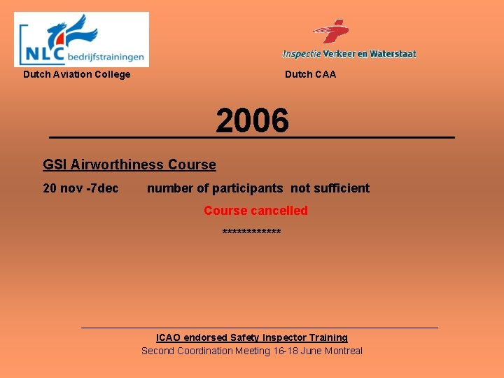 Dutch Aviation College Dutch CAA 2006 GSI Airworthiness Course 20 nov -7 dec number