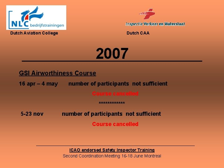 Dutch Aviation College Dutch CAA 2007 GSI Airworthiness Course 16 apr – 4 may