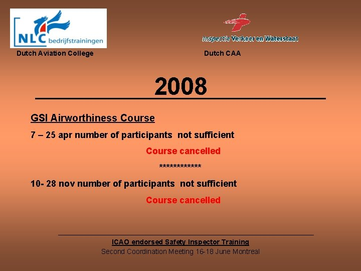 Dutch Aviation College Dutch CAA 2008 GSI Airworthiness Course 7 – 25 apr number