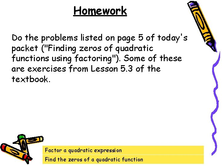 """Homework Do the problems listed on page 5 of today's packet (""""Finding zeros of"""