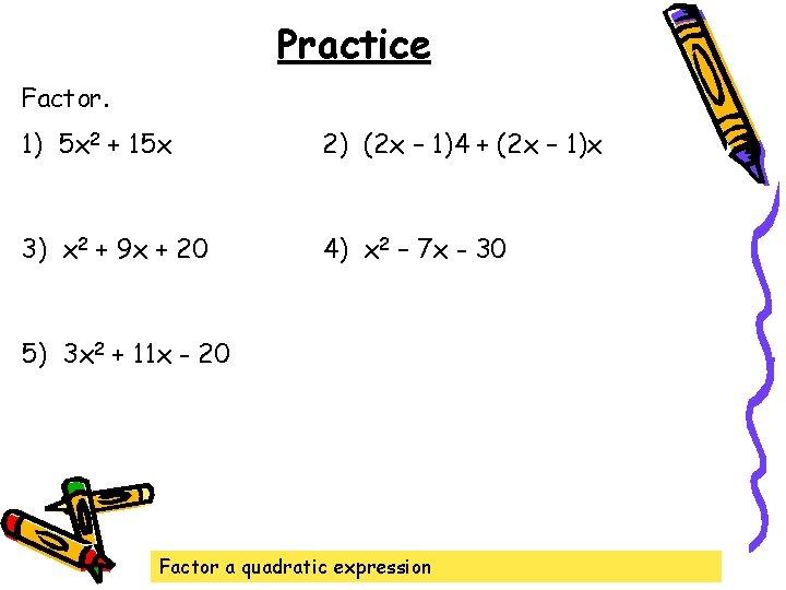 Practice Factor. 1) 5 x 2 + 15 x 2) (2 x – 1)4