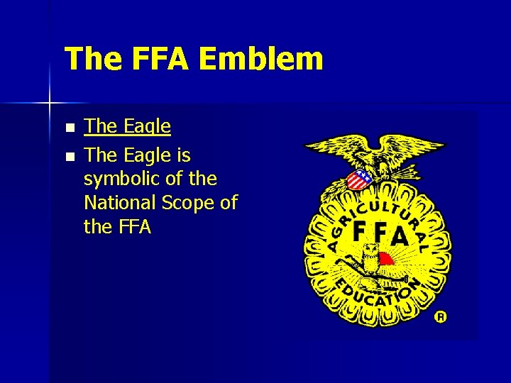 The FFA Emblem n n The Eagle is symbolic of the National Scope of