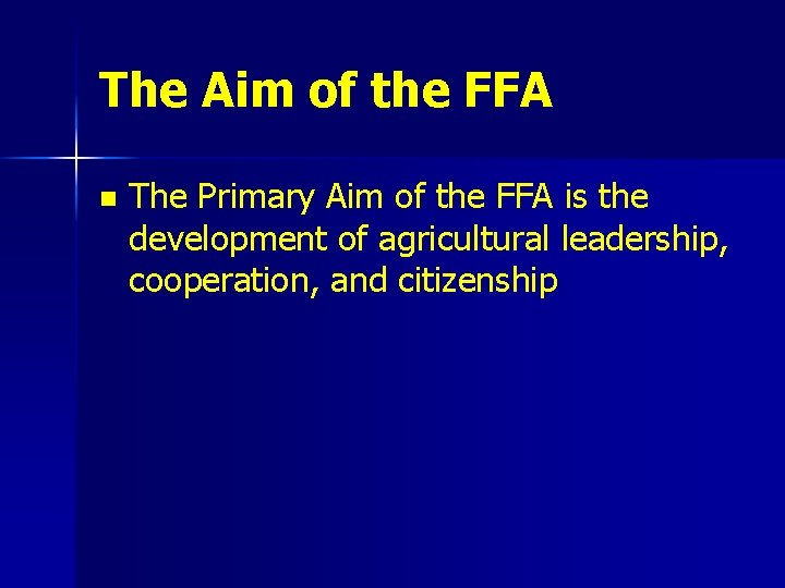 The Aim of the FFA n The Primary Aim of the FFA is the