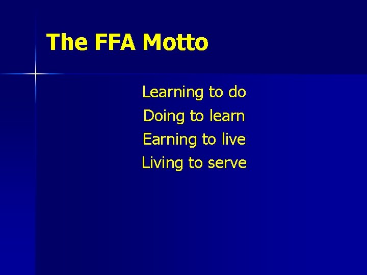 The FFA Motto Learning to do Doing to learn Earning to live Living to
