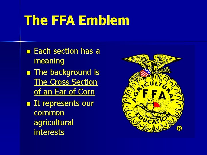 The FFA Emblem n n n Each section has a meaning The background is