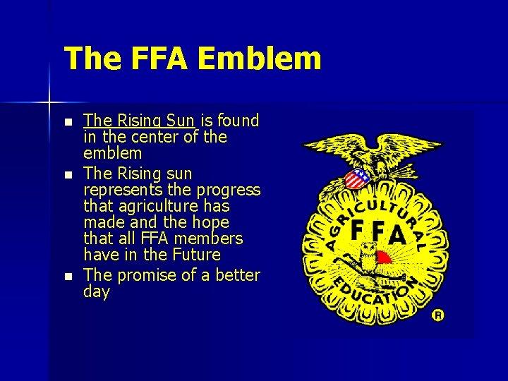 The FFA Emblem n n n The Rising Sun is found in the center