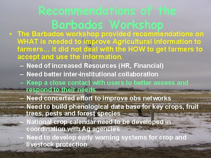 Recommendations of the Barbados Workshop • The Barbados workshop provided recommendations on WHAT is