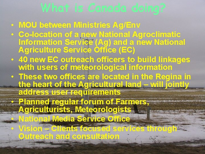 What is Canada doing? • MOU between Ministries Ag/Env • Co-location of a new