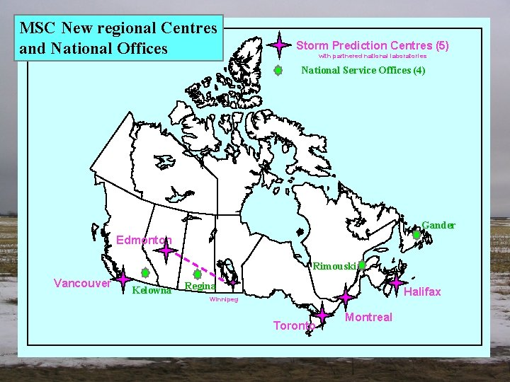 MSC New regional Centres and National Offices Storm Prediction Centres (5) with partnered national