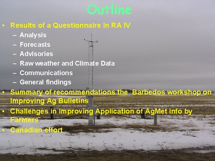 Outline • Results of a Questionnaire in RA IV – – – Analysis Forecasts