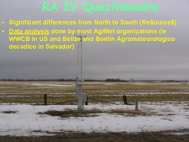RA IV Questionnaire • Significant differences from North to South (Re$ource$) • Data analysis