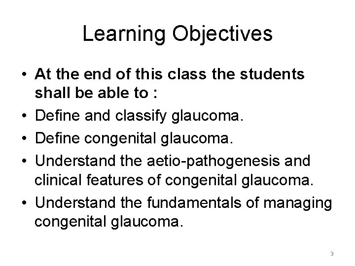 Learning Objectives • At the end of this class the students shall be able
