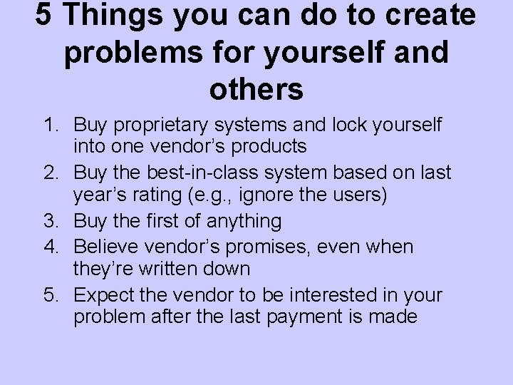 5 Things you can do to create problems for yourself and others 1. Buy