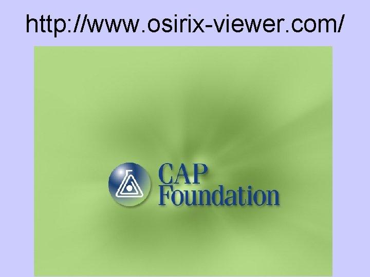 http: //www. osirix-viewer. com/