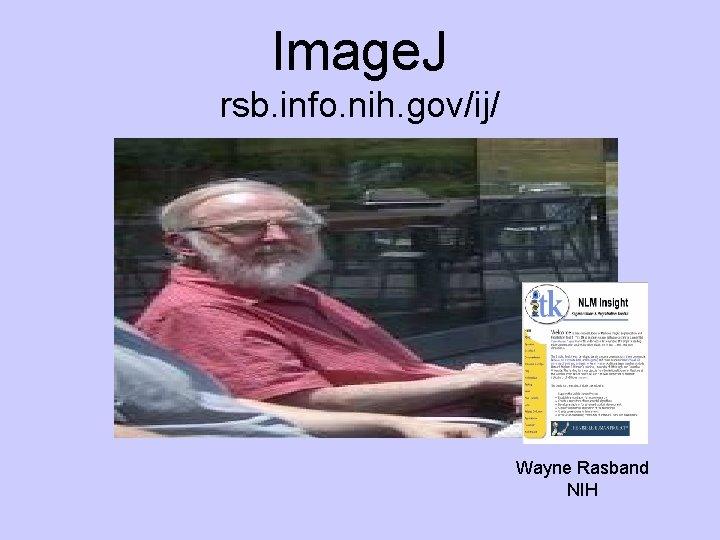 Image. J rsb. info. nih. gov/ij/ Wayne Rasband NIH