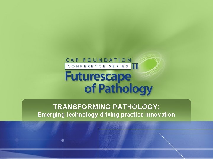 TRANSFORMING PATHOLOGY: Emerging technology driving practice innovation