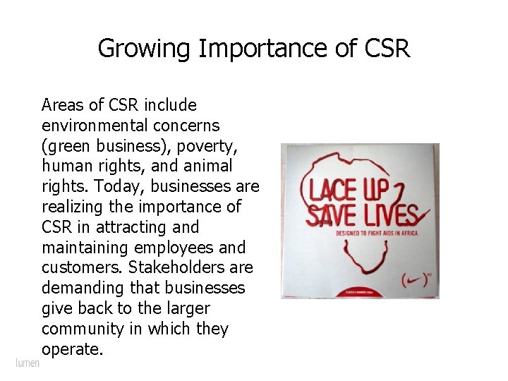 Growing Importance of CSR Areas of CSR include environmental concerns (green business), poverty, human