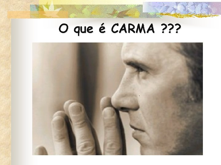 O que é CARMA ? ? ?