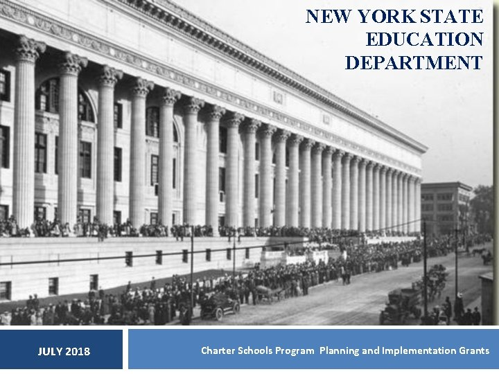 NEW YORK STATE EDUCATION DEPARTMENT JULY 2018 Charter Schools Program Planning and Implementation Grants