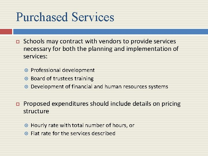 Purchased Services Schools may contract with vendors to provide services necessary for both the