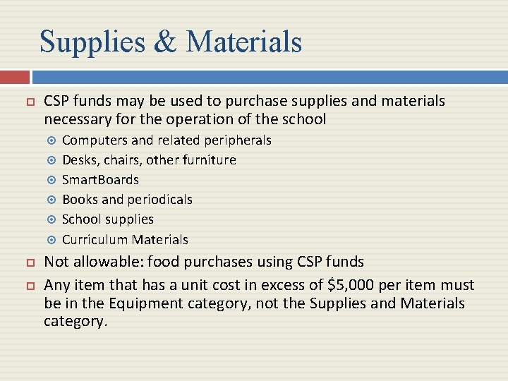 Supplies & Materials CSP funds may be used to purchase supplies and materials necessary