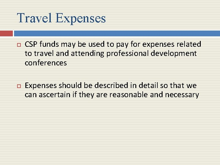 Travel Expenses CSP funds may be used to pay for expenses related to travel