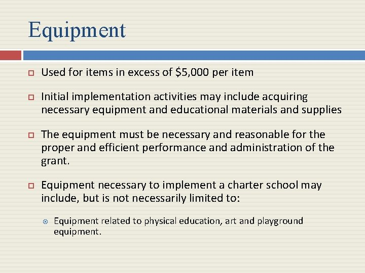 Equipment Used for items in excess of $5, 000 per item Initial implementation activities