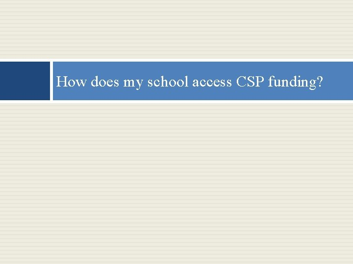 How does my school access CSP funding?