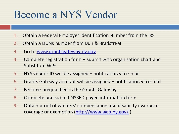 Become a NYS Vendor 1. Obtain a Federal Employer Identification Number from the IRS